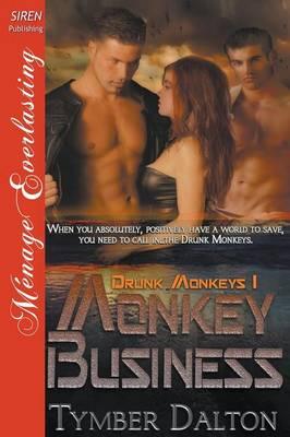 Monkey Business [Drunk Monkeys 1] (Siren Publishing Menage Everlasting) (Paperback)