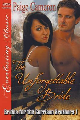 The Unforgettable Bride [Brides for the Garrison Brothers 1] (Siren Publishing Everlasting Classic) (Paperback)