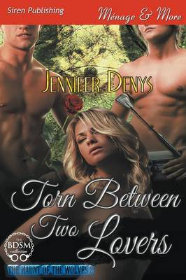 Torn Between Two Lovers [The Haunt of the Wolves 2] (Siren Publishing Menage and More) (Paperback)