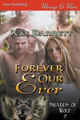 Forever Our Ever [Shades of Wolf 2] (Siren Publishing Menage and More) (Paperback)