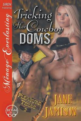 Tricking Her Cowboy Doms [Pleasure, Texas 3] (Siren Publishing Menage Everlasting) (Paperback)