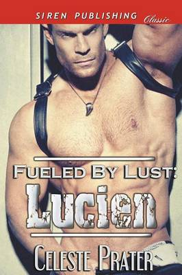 Fueled by Lust: Lucien (Siren Publishing Classic) (Paperback)