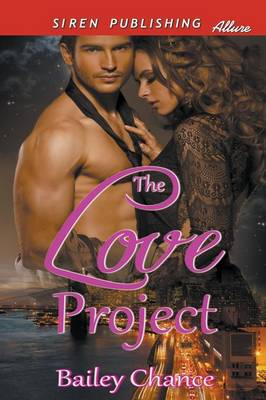 The Love Project [The Project Series 1] (Siren Publishing Allure) (Paperback)