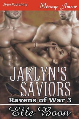 Jaklyn's Saviors [Ravens of War 3] (Siren Publishing Menage Amour) (Paperback)