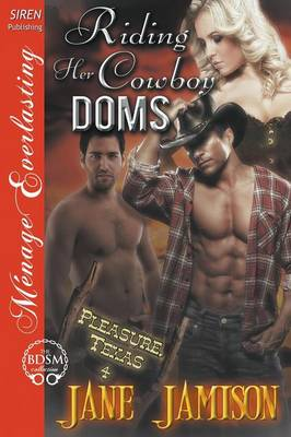 Riding Her Cowboy Doms [Pleasure, Texas 4] (Siren Publishing Menage Everlasting) (Paperback)