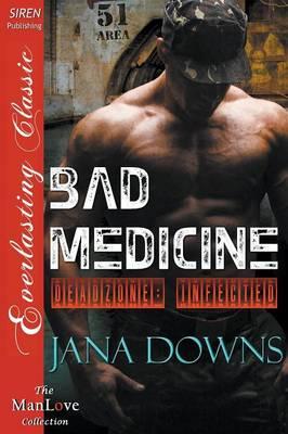 Bad Medicine [Deadzone: Infected 1] (Siren Publishing Everlasting Classic Manlove) (Paperback)