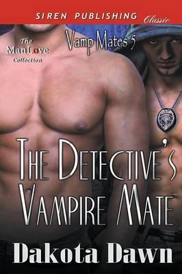 The Detective's Vampire Mate [Vamp Mates 5] (Siren Publishing Classic Manlove) (Paperback)