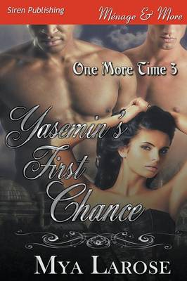 Yasemin's First Chance [One More Time 3] (Siren Publishing Menage and More) (Paperback)