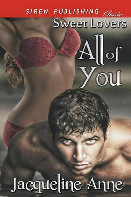 All of You [Sweet Lovers 1] (Siren Publishing Classic) (Paperback)