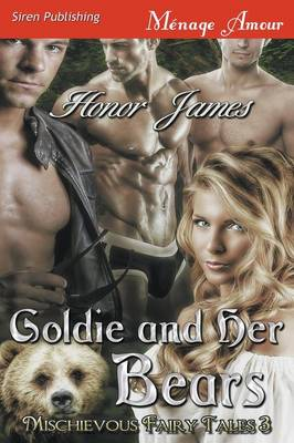 Goldie and Her Bears [Mischievous Fairy Tales 3] (Siren Publishing Menage Amour) (Paperback)