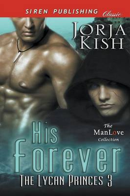 His Forever [The Lycan Princes 3] (Siren Publishing Classic Manlove) (Paperback)