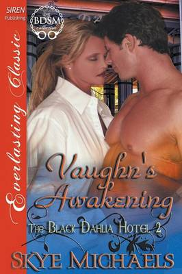 Vaughn's Awakening [The Black Dahlia Hotel 2] (Siren Publishing Everlasting Classic) (Paperback)