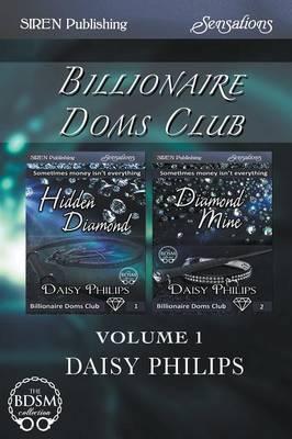 Billionaire Doms Club, Volume 1 [Hidden Diamond: Diamond Mine] (Siren Publishing Sensations) (Paperback)