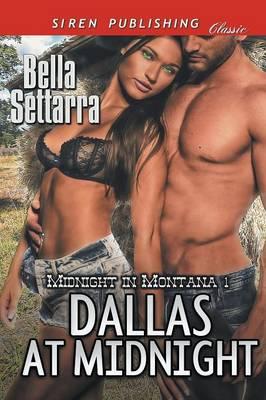 Dallas at Midnight [Midnight in Montana 1] (Siren Publishing Classic) (Paperback)