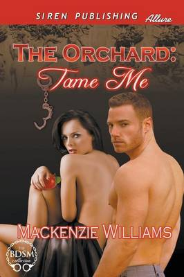 The Orchard: Tame Me (Siren Publishing Allure) (Paperback)