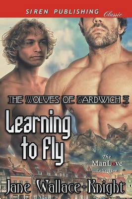 Learning to Fly [The Wolves of Gardwich 4] (Siren Publishing Classic Manlove) (Paperback)