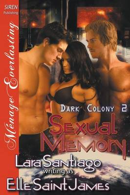 Sexual Memory [Dark Colony 2] (Siren Publishing Menage Everlasting) (Paperback)