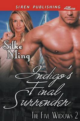 Indigo's Final Surrender [The Five Widows 2] (Siren Publishing Allure) (Paperback)