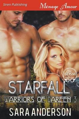 Starfall [Warriors of Dareen 3] (Siren Publishing Menage Amour) (Paperback)