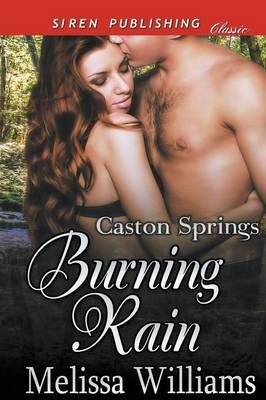 Burning Rain [Caston Springs] (Siren Publishing Classic) (Paperback)