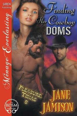 Finding Her Cowboy Doms [Pleasure, Texas 5] (Siren Publishing Menage Everlasting) (Paperback)