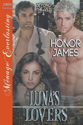 Luna's Lovers [Beyond the Veil 4] (Siren Publishing Menage Everlasting) (Paperback)