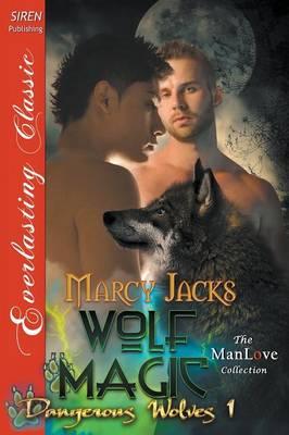 Wolf Magic [Dangerous Wolves 1] (Siren Publishing Everlasting Classic Manlove) (Paperback)