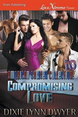 The American Soldier Collection 10: Compromising Love (Siren Publishing Lovextreme Forever) (Paperback)