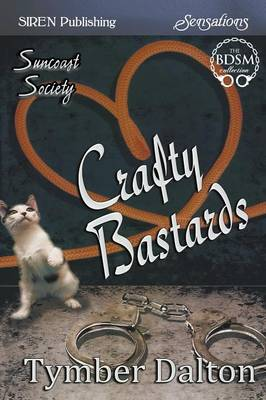 Crafty Bastards [Suncoast Society] (Siren Publishing Sensations) (Paperback)