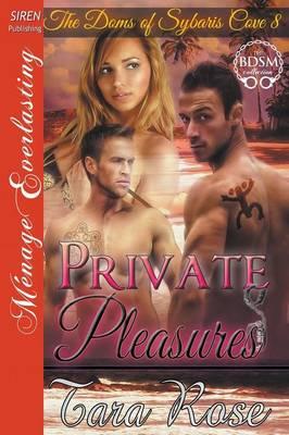 Private Pleasures [The Doms of Sybaris Cove 8] (Siren Publishing Menage Everlasting) (Paperback)