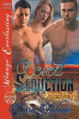 Desert Seduction [Seducing Them 2] (Siren Publishing Menage Everlasting) (Paperback)