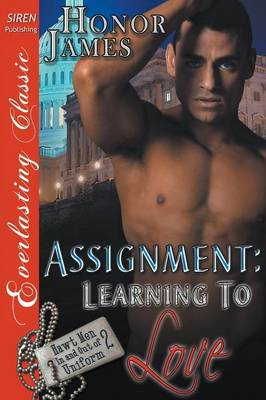 Assignment: Learning to Love [Hawt Men in and Out of Uniform 2] (Siren Publishing Everlasting Classic) (Paperback)