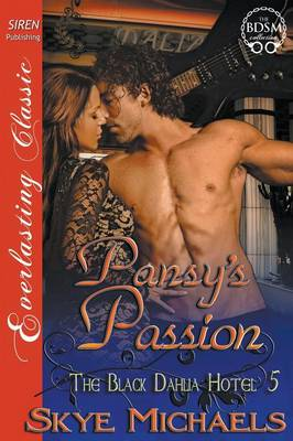 Pansy's Passion [The Black Dahlia Hotel 5] (Siren Publishing Everlasting Classic) (Paperback)