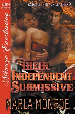 Their Independent Submissive [Knights in Black Leather 5] (Siren Publishing Menage Everlasting) (Paperback)