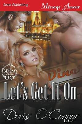 Let's Get It on (Siren Publishing Menage Amour) (Paperback)