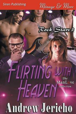 Flirting with Heaven [Rock Stars 3] (Siren Publishing Menage and More) (Paperback)