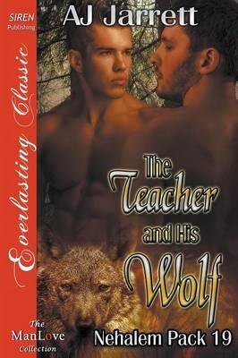 The Teacher and His Wolf [Nehalem Pack 19] (Siren Publishing Everlasting Classic Manlove) (Paperback)