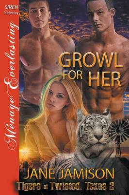 Growl for Her [Tigers of Twisted, Texas 2] (Siren Publishing Menage Everlasting) (Paperback)