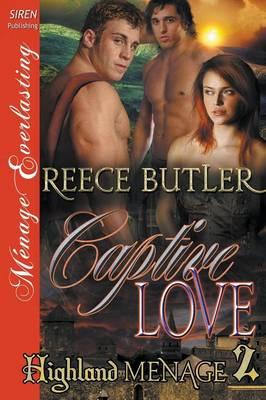 Captive Love [Highland Menage 2] (Siren Publishing Menage Everlasting) (Paperback)