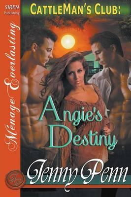 Angie's Destiny [Cattleman's Club 7] (Siren Publishing Menage Everlasting) (Paperback)