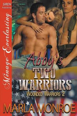 Abby's Two Warriors [Wounded Warriors 2] (Siren Publishing Menage Everlasting) (Paperback)
