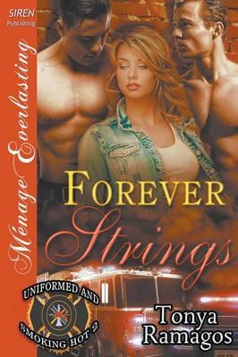 Forever Strings [Uniformed and Smoking Hot 2] (Siren Publishing Menage Everlasting) (Paperback)