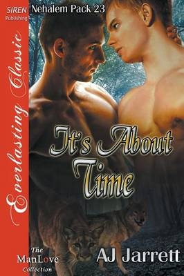 It's about Time [Nehalem Pack 23] (Siren Publishing Everlasting Classic Manlove) (Paperback)