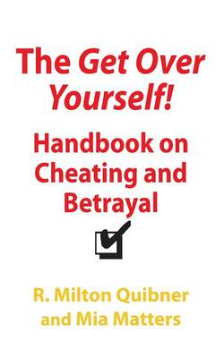 The Get Over Yourself Handbook on Cheating and Betrayal (Paperback)