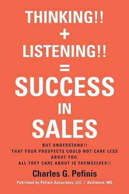 Thinking!! + Listening!! = Success in Sales (Paperback)