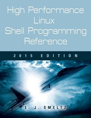 High Performance Linux Shell Programming Reference, 2015 Edition (Paperback)