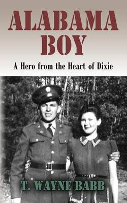 Alabama Boy: A Hero from the Heart of Dixie (Paperback)