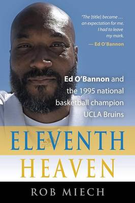 Eleventh Heaven: Ed O'Bannon and the 1995 National Basketball Champion UCLA Bruins (Paperback)