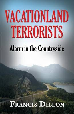 Vacationland Terrorists: Alarm in the Countryside (Paperback)