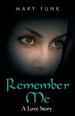 Remember Me: A Love Story (Paperback)